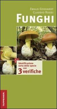 Funghi. Identificazione certa delle specie con tre verifiche